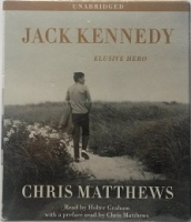 Jack Kennedy written by Chris Matthews performed by Holter Graham on CD (Unabridged)
