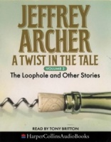 A Twist in the Tale Volume 2 written by Jeffrey Archer performed by Tony Britton on Cassette (Unabridged)