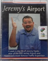 Jeremy's Airport written by Jeremy Spake performed by Jeremy Spake on Cassette (Abridged)