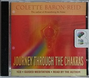 Journey Through the Chakras written by Colette Baron-Reid performed by Colette Baron-Reid on CD (Abridged)