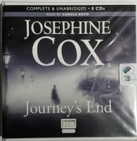 Journey's End written by Josephine Cox performed by Carole Boyd on CD (Unabridged)
