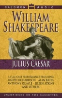Julius Ceasar written by William Shakespeare performed by Ralph Richardson, Alan Bates, Anthony Quayle and Sir John Mills on Cassette (Unabridged)