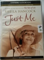 Just Me written by Sheila Hancock performed by Sheila Hancock on Cassette (Unabridged)