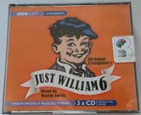 Just William 6 written by Richmal Crompton performed by Martin Jarvis on CD (Abridged)