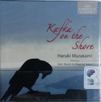 Kafka on the Shore written by Haruki Murakami performed by Sean Barrett and Oliver Le Sueur on CD (Unabridged)