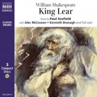 King Lear written by William Shakespeare performed by Paul Scofield, Alec McCowen, Kenneth Branagh and Harriet Walter on CD (Unabridged)