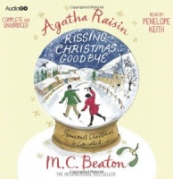 Agatha Raisin Kissing Christmas Goodbye written by M.C. Beaton performed by Penelope Keith on CD (Unabridged)