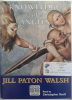 Knowledge of Angels written by Jill Paton Walsh performed by Christopher Scott on Cassette (Unabridged)