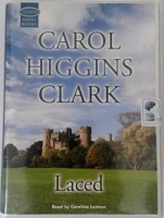 Laced written by Carol Higgins Clark performed by Caroline Lennon on Cassette (Unabridged)