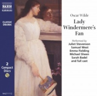 Lady Windermere's Fan written by Oscar Wilde performed by Juliet Stevenson, Samuel West, Emma Fielding and Michael Sheen on CD (Abridged)