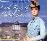 Lark Rise to Candleford written by Flora Thompson performed by Olivia Hallinan on CD (Abridged)