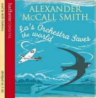 La's Orchestra Saves the World written by Alexander McCall-Smith performed by Beth Chambers on CD (Abridged)