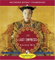 The Last Empress written by Anchee Min performed by Alexandra O'Karma on CD (Unabridged)