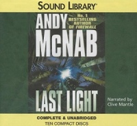 Last Light written by Andy McNab performed by Clive Mantle on CD (Unabridged)