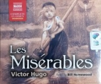Les Miserables written by Victor Hugo performed by Bill Homewood on CD (Unabridged)