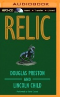 Relic written by Douglas Preston and Lincoln Child performed by David Colacci on MP3 CD (Unabridged)