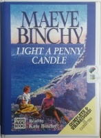 Light a Penny Candle written by Maeve Binchy performed by Kate Binchy on Cassette (Unabridged)