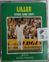 Lillee - Over and Out! written by Dennis Lillie performed by Richie Benaud on Cassette (Abridged)