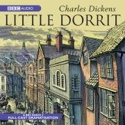 Little Dorrit written by Charles Dickens performed by BBC Radio 4 Full-Cast Dramatisation, Ian McKellen, Kenneth Cranham and Sophie Thompson on CD (Abridged)