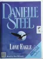 Lone Eagle written by Danielle Steel performed by Ron McLarty on Cassette (Unabridged)