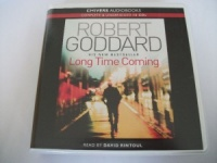 Long Time Coming written by Robert Goddard performed by David Rintoul on CD (Unabridged)