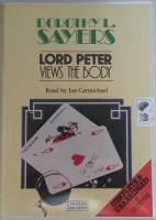 Lord Peter Views the Body written by Dorothy L. Sayers performed by Ian Carmichael on Cassette (Unabridged)