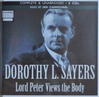 Lord Peter Views the Body written by Dorothy L. Sayers performed by Ian Carmichael on CD (Unabridged)