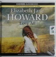 Love All written by Elizabeth Jane Howard performed by Eleanor Bron on CD (Unabridged)