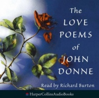 The Love Poems of John Donne written by John Donne performed by Richard Burton on CD (Abridged)