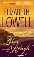 Lover in the Rough written by Elizabeth Lowell performed by Laural Merlington on MP3 CD (Unabridged)