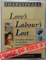 Love's Labour's Lost written by William Shakespeare performed by Geraldine McEwan, Jeremy Brett and Ian Richardson on Cassette (Unabridged)