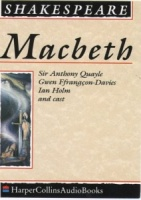 Macbeth written by William Shakespeare performed by Sir Anthony Quayle, Gwen Ffrangcon-Davies, Ian Holm, Robert Hardy and Cast on Cassette (Unabridged)
