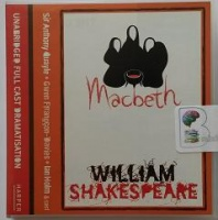 Macbeth written by William Shakespeare performed by Anthony Quayle, Gwen Ffrangcon-Davies and Ian Holm on CD (Unabridged)
