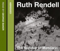 The Speaker of Mandarin written by Ruth Rendell performed by George Baker on CD (Abridged)