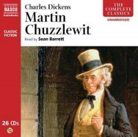 Martin Chuzzlewit written by Charles Dickens performed by Sean Barrett and on CD (Unabridged)
