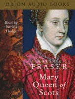 Mary Queen of Scots written by Antonia Fraser performed by Patricia Hodge on Cassette (Abridged)