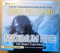 Maximum Ride - The Angel Experiment written by James Patterson performed by Laurel Lefkow on CD (Unabridged)