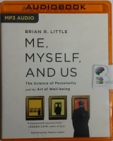 Me, Myself and Us - The Science of Personality and the Art of Well-being written by Brian R. Little performed by Patrick Lawlor on MP3 CD (Unabridged)
