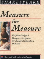 Measure for Measure written by William Shakespeare performed by Sir John Gielgud, Margaret Leighton and Sir Ralph Richardson on Cassette (Unabridged)