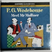 Meet Mr Mulliner written by P.G. Wodehouse performed by Jonathan Cecil on CD (Unabridged)