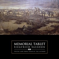 Memorial Tablet - Poetry and Prose read by the Author written by Siegfried Sassoon performed by Siegfried Sassoon on CD (Abridged)