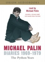 Michael Palin Diaries 1969-1979 - The Python Years written by Michael Palin performed by Michael Palin on CD (Abridged)