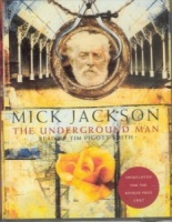 The Underground Man written by Mick Jackson performed by Tim Pigott-Smith on Cassette (Abridged)