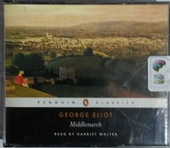 Middlemarch written by George Eliot performed by Harriet Walter on CD (Abridged)