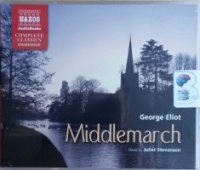 Middlemarch written by George Eliot performed by Juliet Stephenson on CD (Unabridged)