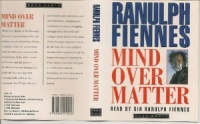 Mind Over Matter written by Ranulph Fiennes performed by Sir Ranulph Fiennes on Cassette (Abridged)