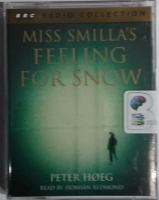 Miss Smilla's Feeling For Snow written by Peter Hoeg performed by Siobhan Redmond on Cassette (Abridged)