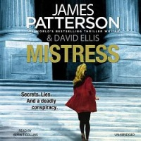 Mistress written by James Patterson and David Ellis performed by Kevin T. Collins on CD (Unabridged)