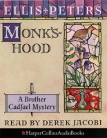 Monk's Hood written by Ellis Peters performed by Derek Jacobi on Cassette (Abridged)