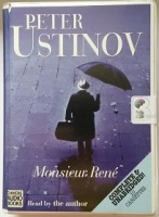 Monsieur Rene written by Peter Ustinov performed by Peter Ustinov on Cassette (Unabridged)